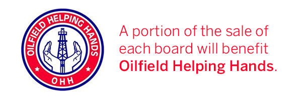 A portion of the sale of each board will benefit Oilfield Helping Hands.
